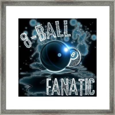 8 Ball Fanatic Framed Print by David G Paul