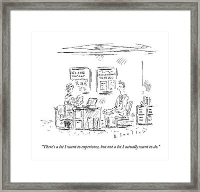 There's A Lot I Want To Experience Framed Print