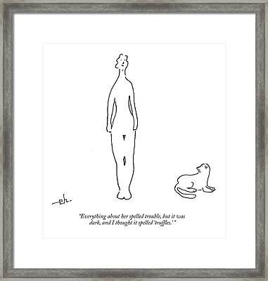 Everything About Her Spelled Trouble Framed Print by Erik Hilgerdt