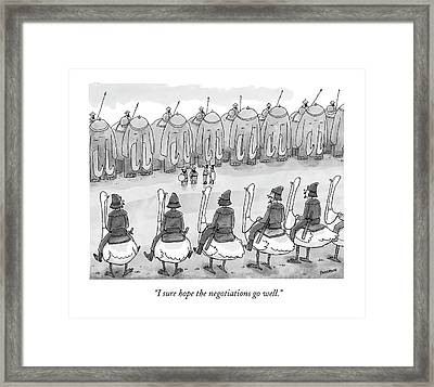 I Sure Hope The Negotiations Go Well Framed Print by Jason Patterson