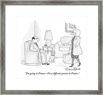 I'm Going To France - I'm A Different Person Framed Print by Victoria Roberts