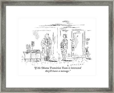 If The Obama Transition Team Is Interested Framed Print
