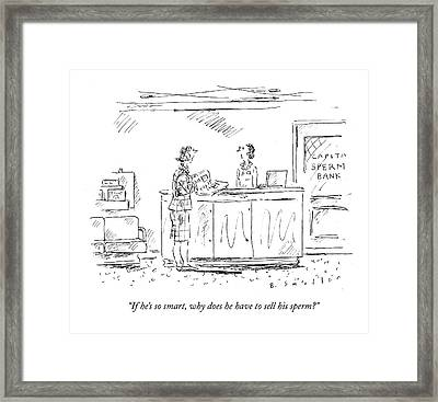 If He's So Smart Framed Print by Barbara Smaller