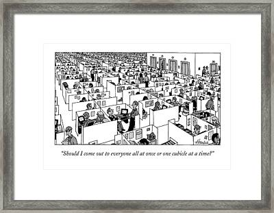 Should I Come Out To Everyone All At Once Or One Framed Print by William Haefeli