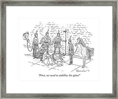 First, We Need To Stabilize His Spine! Framed Print