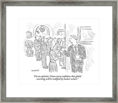 I'm An Optimist. I Have Every Confidence That Framed Print
