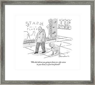 Who The Hell Are You Going To Listen To - Framed Print