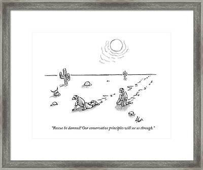 Rescue Be Damned! Our Conservative Principles Framed Print