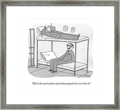 This Is The Worst Witness-protection Program I've Framed Print by Peter C. Vey