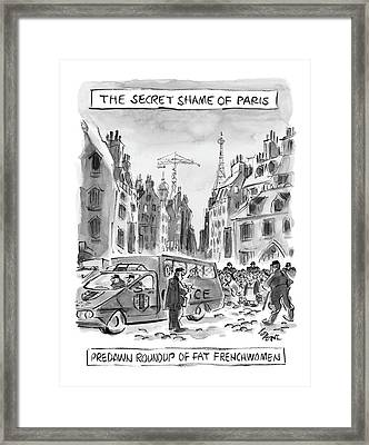 The Secret Shame Of Paris Framed Print