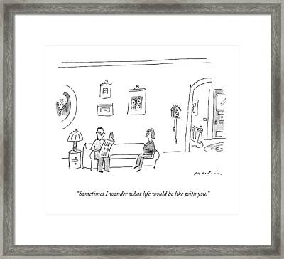 Sometimes I Wonder What Life Would Be Like Framed Print by Michael Maslin