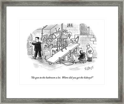 He Goes To The Bathroom A Lot.  Where Did You Get Framed Print