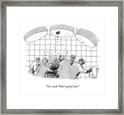 Yee-ouch! That's Gotta Hurt Framed Print by Jack Ziegler