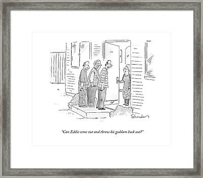 Can Eddie Come Out And Throw His Goddam Back Out? Framed Print