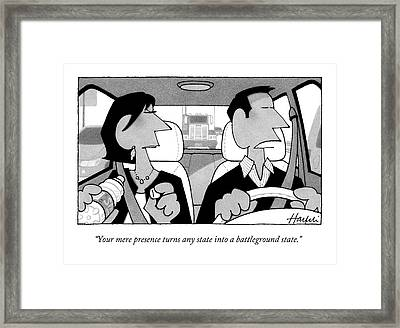 Your Mere Presence Turns Any State Framed Print