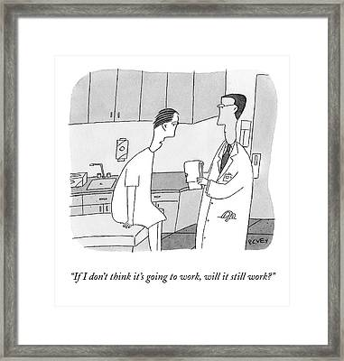 If I Don't Think It's Going To Work Framed Print by Peter C. Vey