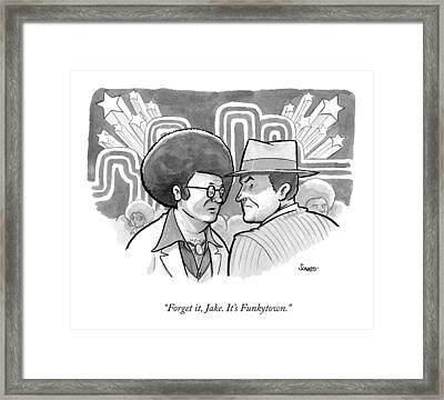 A 70's Disco Man Speaks To Jack Nicholson's Framed Print