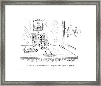 A Billion Is A Thousand Million?  Why Wasn't Framed Print by Robert Mankoff