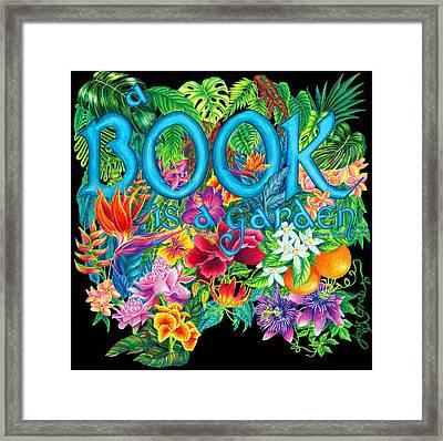 A Book Is A Garden... Framed Print by Janis Grau