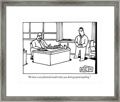 A Boss Discusses The New Financial Model And Pay Framed Print