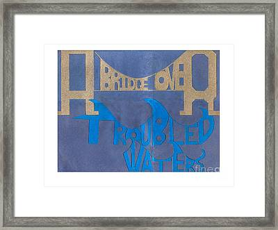 A Bridge Over Troubled Waters Framed Print by Dave Atkins