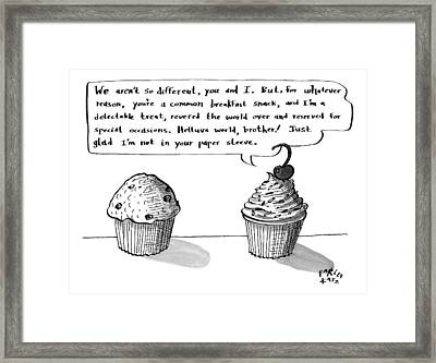 A Cupcake Talks To A Muffin. Captionless Framed Print