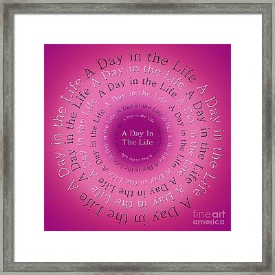 A Day In The Life 1 Framed Print
