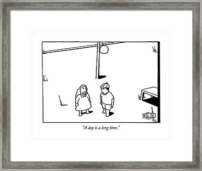 A Day Is A Long Time Framed Print by Bruce Eric Kaplan