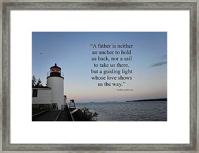 A Father Is Lighthouse Quote Framed Print by Terry DeLuco