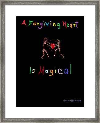 A Forgiving Heart Is Magical Framed Print
