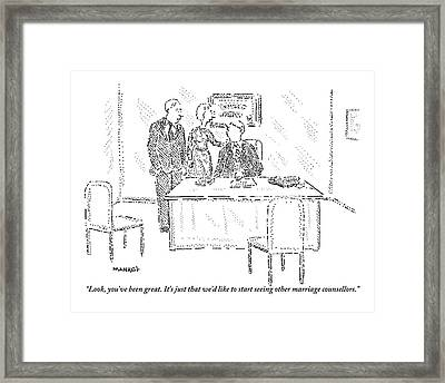 A Husband And Wife Speak To A Marriage Counselor Framed Print by Robert Mankoff