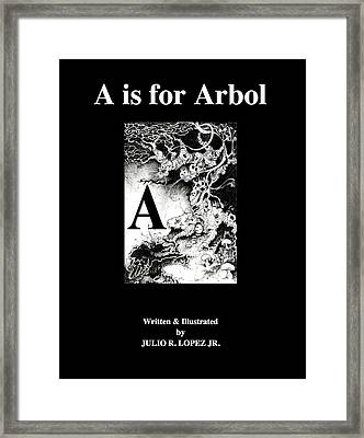 A Is For Arbol Framed Print