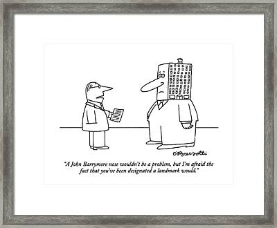A John Barrymore Nose Wouldn't Be A Problem Framed Print
