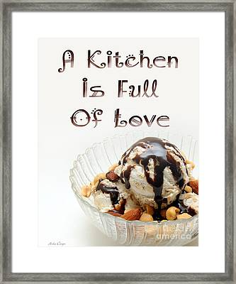 A Kitchen Is Full Of Love 13 Framed Print by Andee Design
