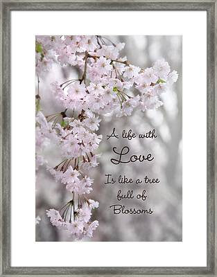 A Life With Love Framed Print by Lori Deiter