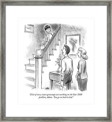 A Lot Of Very Smart Grownups Are Working Framed Print