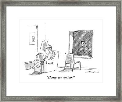 A Man Behind Bars Asks His Angry Wife If Framed Print