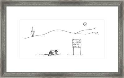 A Man Crawling Through The Desert Nears A Sign Framed Print by Liana Finck