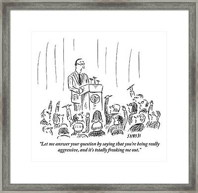 A Man Is Seen Speaking At A Press Conference Framed Print by David Sipress