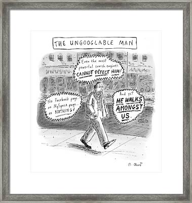 A Man Is Seen Walking Down The Sidewalk With Word Framed Print by Roz Chast