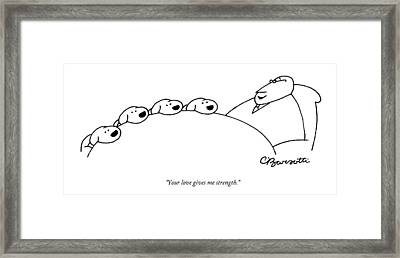 Your Love Gives Me Strength Framed Print