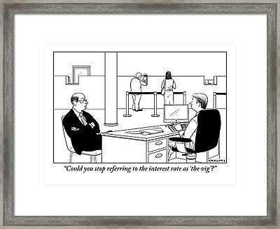 A Man Talks To A Banker Framed Print by Alex Gregory