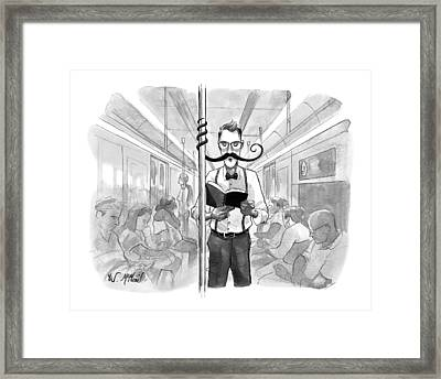 A Man's Elaborate Mustache Curls Around A Subway Framed Print by Will McPhail