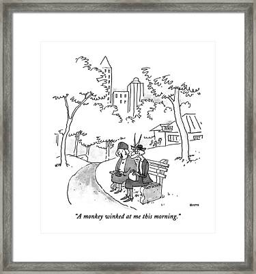 A Monkey Winked At Me This Morning Framed Print by George Booth