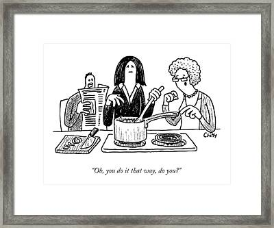 A Mother-in-law Commenting On A Woman's Cooking Framed Print by Tom Chitty