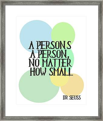A Person's A Person - Dr Seuss Framed Print by Georgia Fowler