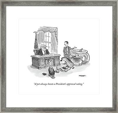 A Pet Always Boosts A President's Approval Rating Framed Print