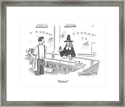 A Pilgrim In A Bar Speaks To The Bartender Framed Print by Danny Shanahan