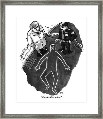 A Police Investigator Lectures A  Officer Framed Print by Benjamin Schwartz