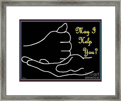 American Sign Language  May I Help You Framed Print by Eloise Schneider